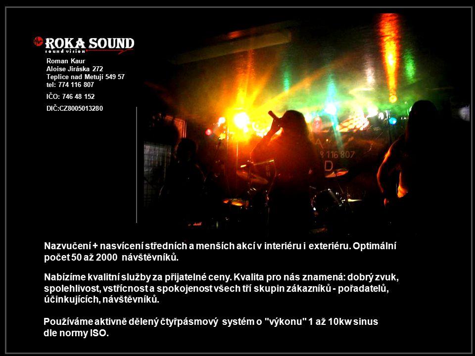 Vytvořeno pro účely prezentace firmy ROKA SOUND Na případnou vzájemnou spolupráci se těšíme...