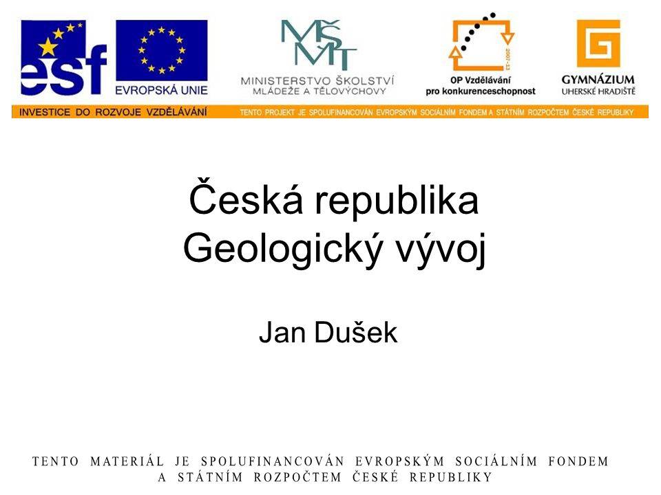 Česká republika Geologický vývoj Jan Dušek