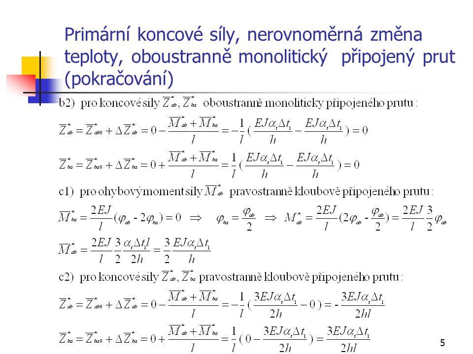 16 Příklad 4, zatížení změnou teploty, analýza prutu 2 (2 - 3) Lokální primární vektor oboustranně monoliticky připojeného prutu: