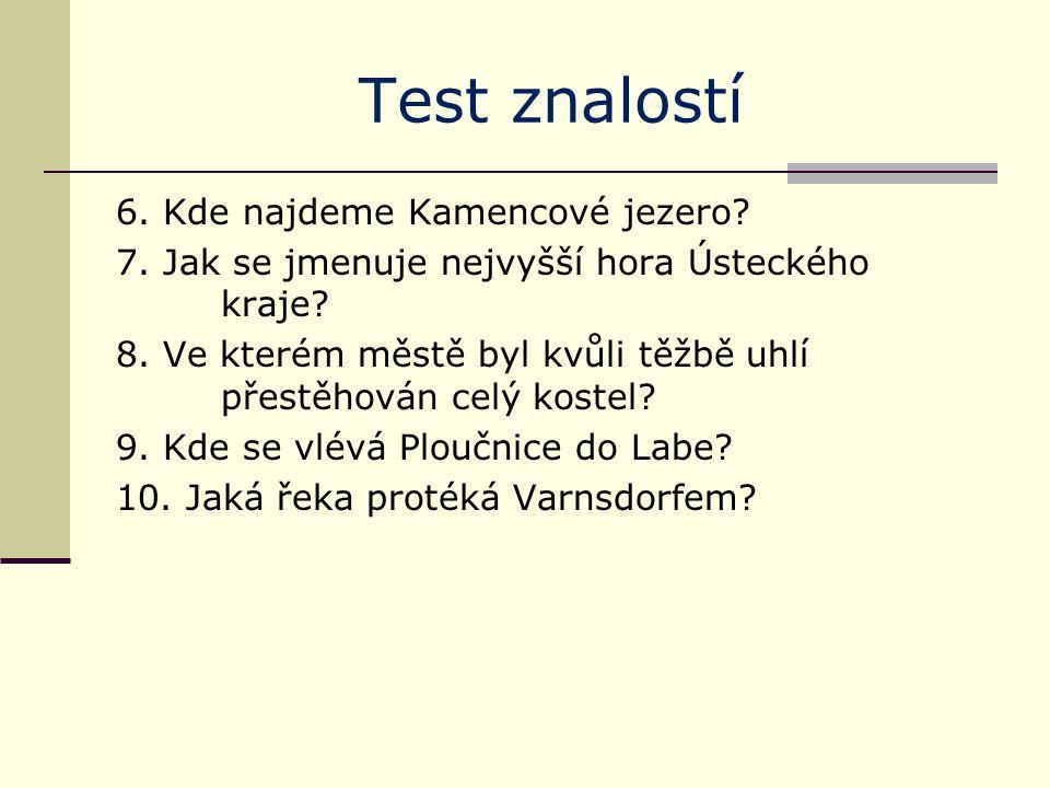 Test znalostí 6. Kde najdeme Kamencové jezero. 7.