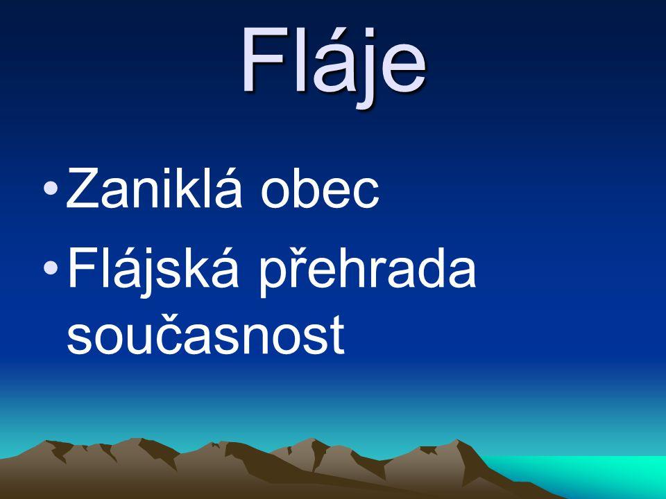 Fláje (zaniklá obec) Fláje (zaniklá obec) Okres:Most Kraj:Ústecký Nadmořská výška:610-740 m.