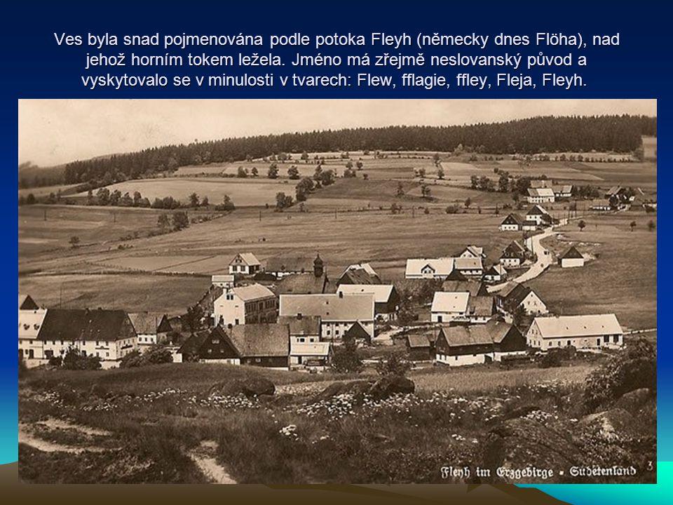 Ves byla snad pojmenována podle potoka Fleyh (německy dnes Flöha), nad jehož horním tokem ležela. Jméno má zřejmě neslovanský původ a vyskytovalo se v
