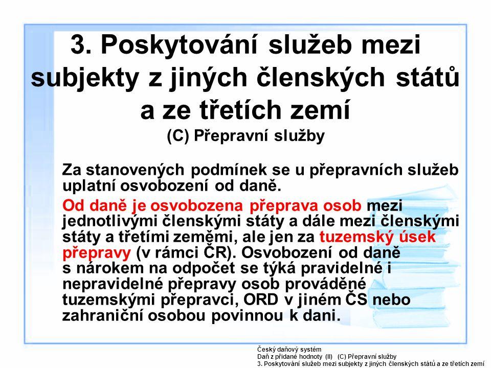 3. Poskytování služeb mezi subjekty z jiných členských států a ze třetích zemí (C) Přepravní služby Za stanovených podmínek se u přepravních služeb up