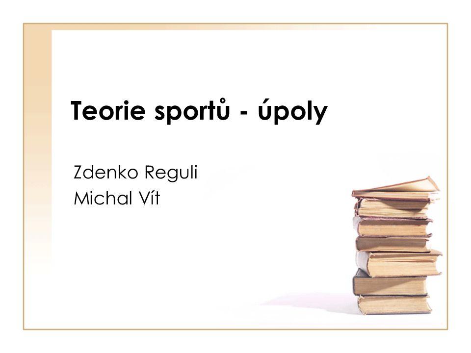 Teorie sportů - úpoly Zdenko Reguli Michal Vít