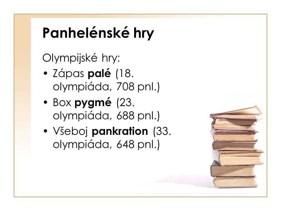 Panhelénské hry Olympijské hry: Zápas palé (18.olympiáda, 708 pnl.) Box pygmé (23.