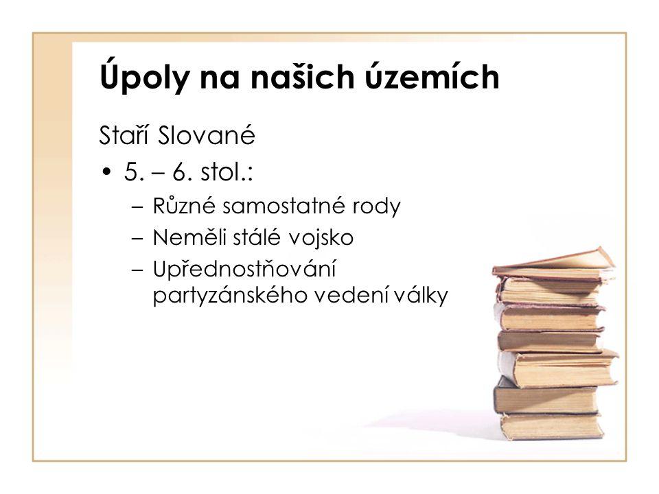 Úpoly na našich územích Staří Slované 5.– 6.