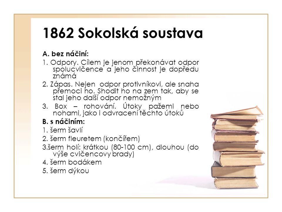 1862 Sokolská soustava A.bez náčiní: 1. Odpory.