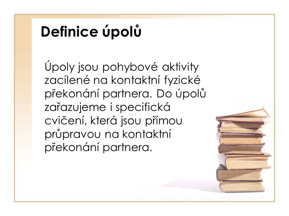 Definice úpolů Úpoly jsou pohybové aktivity zacílené na kontaktní fyzické překonání partnera.