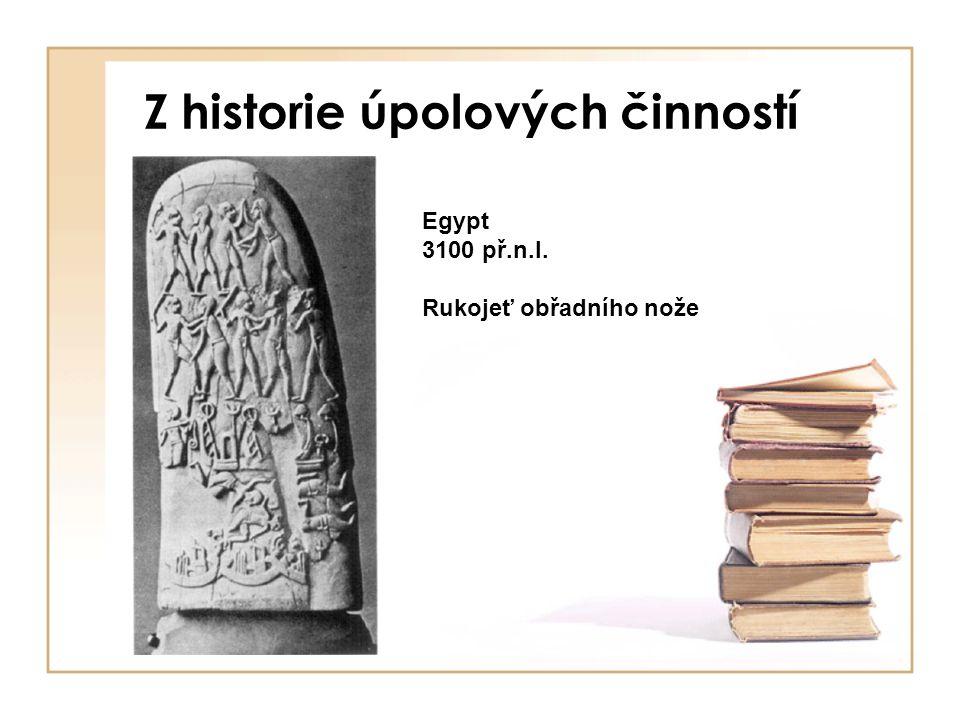 Z historie úpolových činností Egypt 3100 př.n.l. Rukojeť obřadního nože