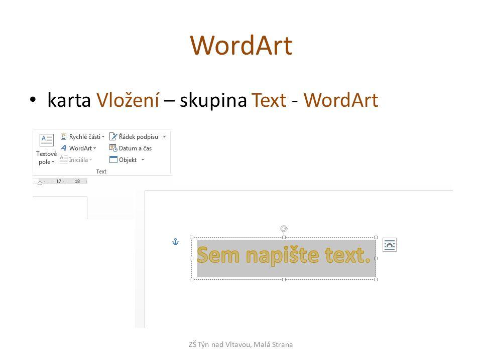 WordArt karta Vložení – skupina Text - WordArt ZŠ Týn nad Vltavou, Malá Strana