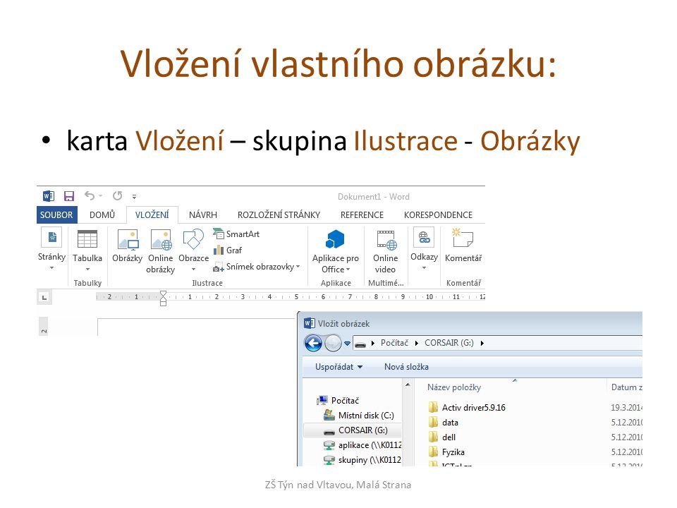 Vložení vlastního obrázku: karta Vložení – skupina Ilustrace - Obrázky ZŠ Týn nad Vltavou, Malá Strana