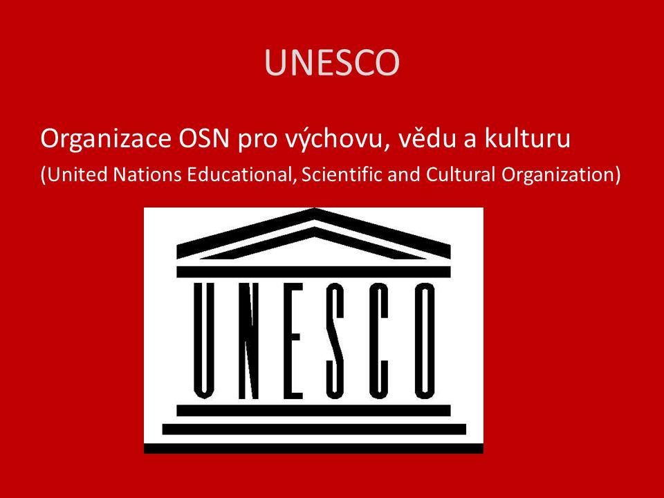 UNESCO Organizace OSN pro výchovu, vědu a kulturu (United Nations Educational, Scientific and Cultural Organization)