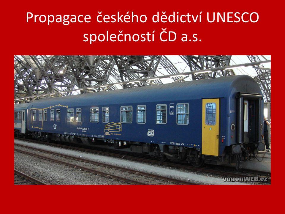 Propagace českého dědictví UNESCO společností ČD a.s.