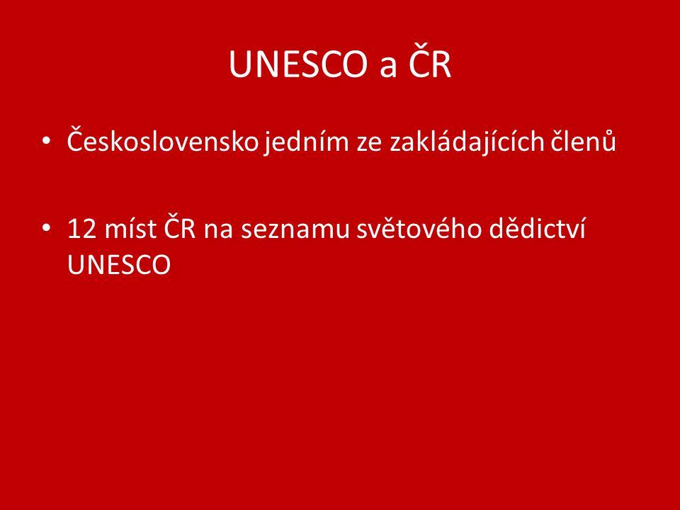 UNESCO a ČR Československo jedním ze zakládajících členů 12 míst ČR na seznamu světového dědictví UNESCO