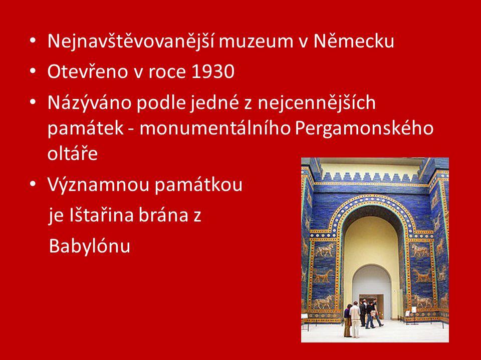 Nejnavštěvovanější muzeum v Německu Otevřeno v roce 1930 Názýváno podle jedné z nejcennějších památek - monumentálního Pergamonského oltáře Významnou památkou je Ištařina brána z Babylónu
