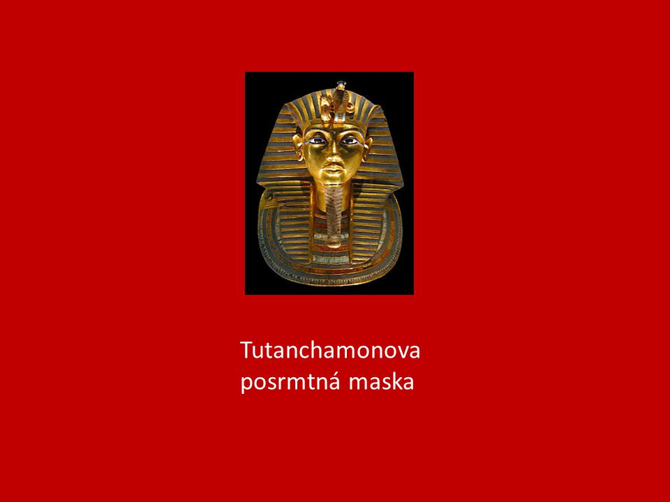 t Tutanchamonova posrmtná maska