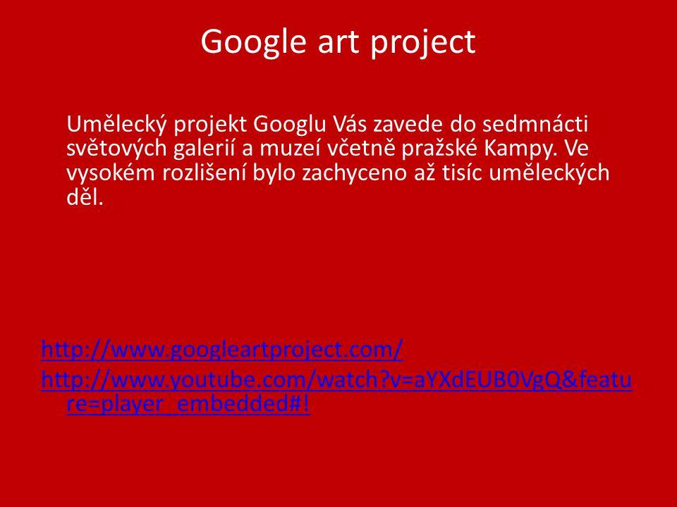 Google art project Umělecký projekt Googlu Vás zavede do sedmnácti světových galerií a muzeí včetně pražské Kampy.