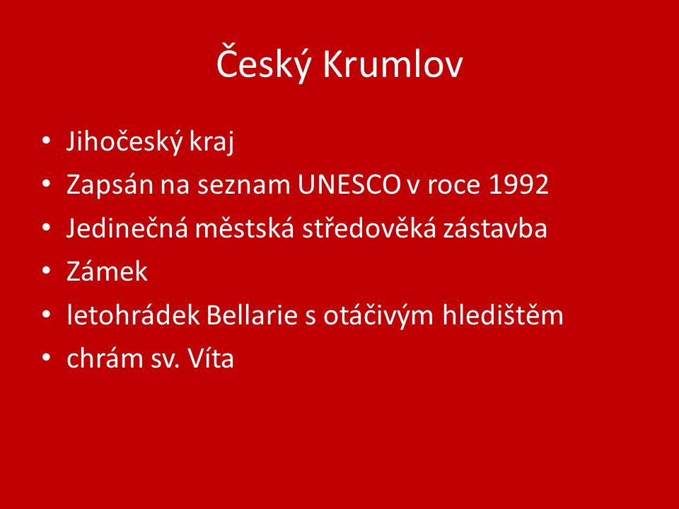 Český Krumlov Jihočeský kraj Zapsán na seznam UNESCO v roce 1992 Jedinečná městská středověká zástavba Zámek letohrádek Bellarie s otáčivým hledištěm chrám sv.