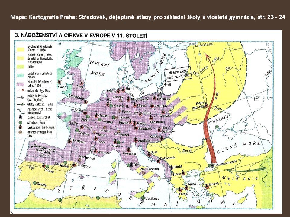 Mapa: Kartografie Praha: Středověk, dějepisné atlasy pro základní školy a víceletá gymnázia, str. 23 - 24