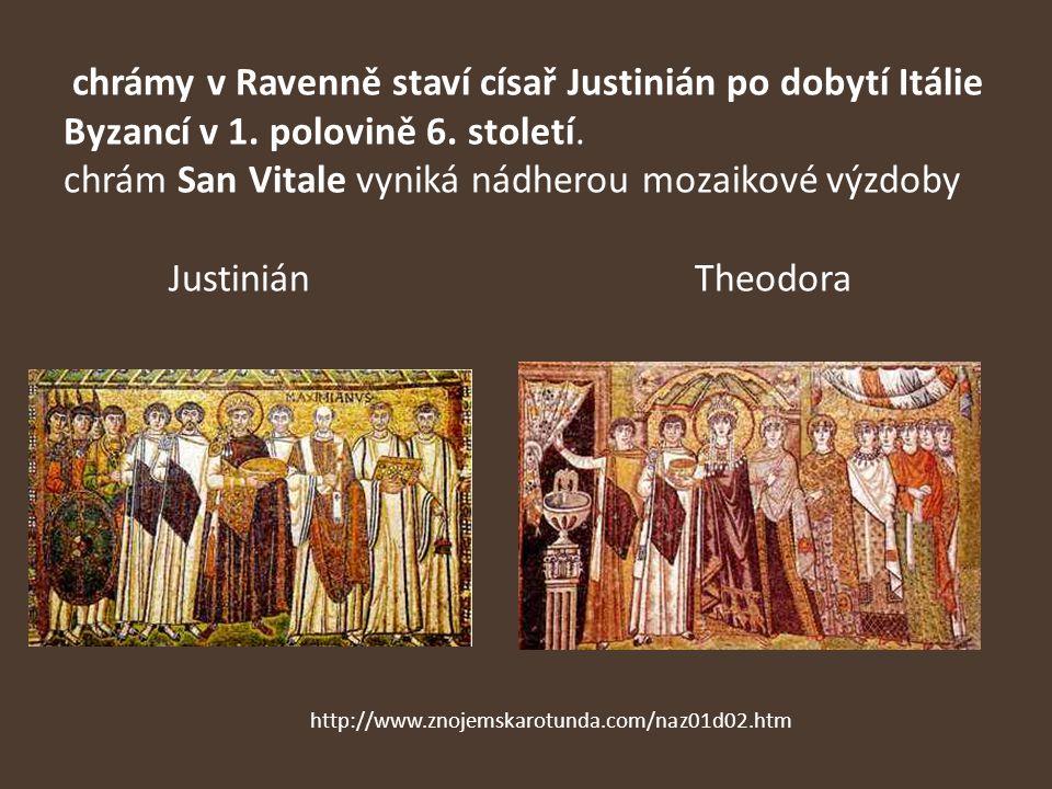 chrámy v Ravenně staví císař Justinián po dobytí Itálie Byzancí v 1. polovině 6. století. chrám San Vitale vyniká nádherou mozaikové výzdoby Justinián