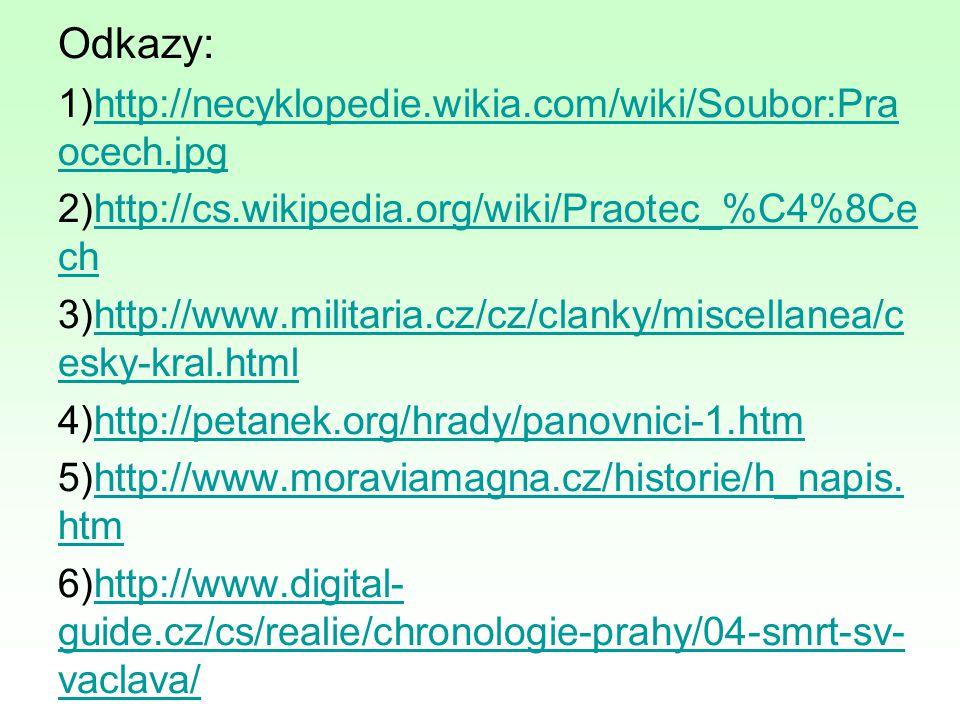 Odkazy: 1)http://necyklopedie.wikia.com/wiki/Soubor:Pra ocech.jpghttp://necyklopedie.wikia.com/wiki/Soubor:Pra ocech.jpg 2)http://cs.wikipedia.org/wik