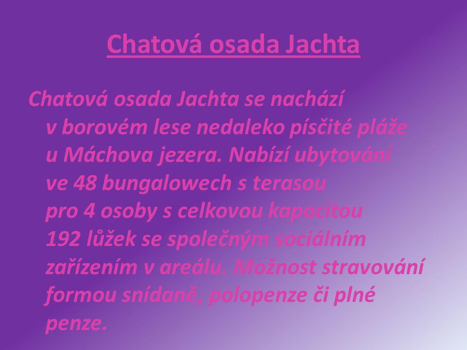 Chatová osada Jachta Chatová osada Jachta se nachází v borovém lese nedaleko písčité pláže u Máchova jezera. Nabízí ubytování ve 48 bungalowech s tera