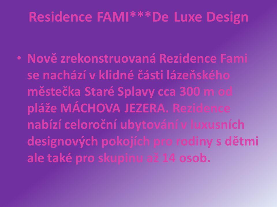 Residence FAMI***De Luxe Design Nově zrekonstruovaná Rezidence Fami se nachází v klidné části lázeňského městečka Staré Splavy cca 300 m od pláže MÁCH