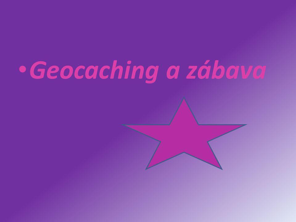 Geocaching a zábava
