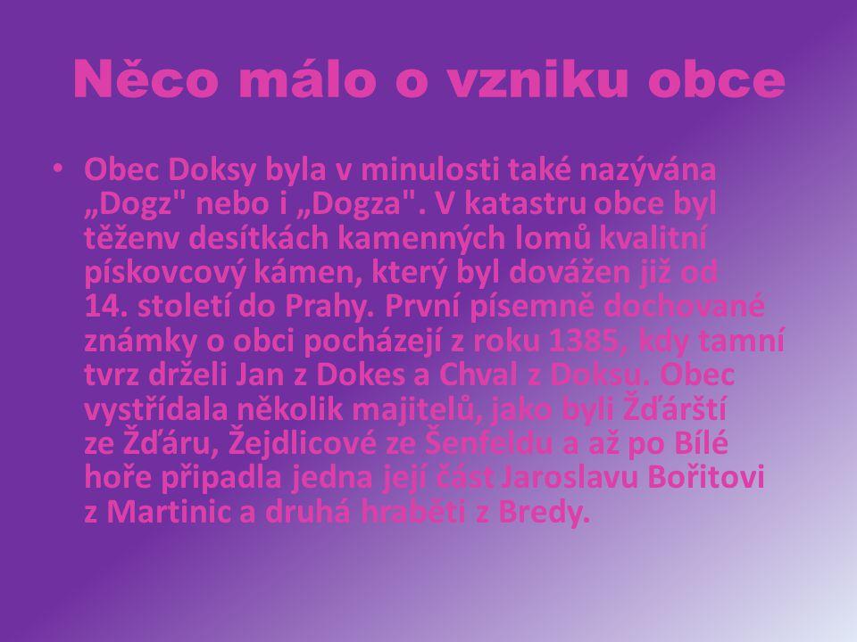 """Něco málo o vzniku obce Obec Doksy byla v minulosti také nazývána """"Dogz"""