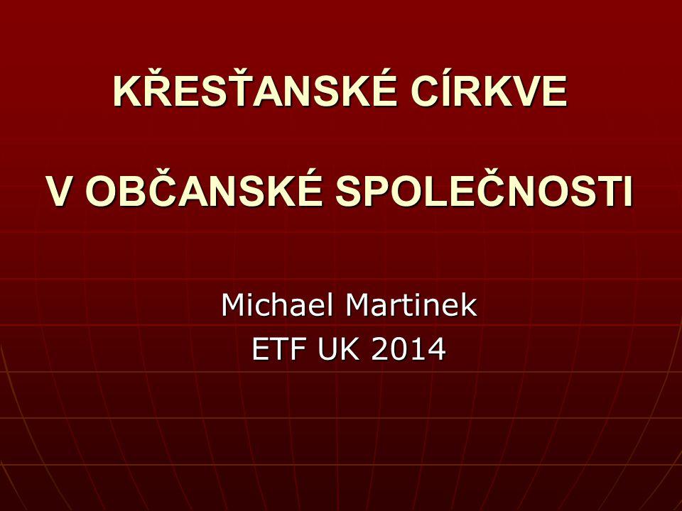 2 Křesťanské církve v občanské společnosti.Michael Martinek 2 2.