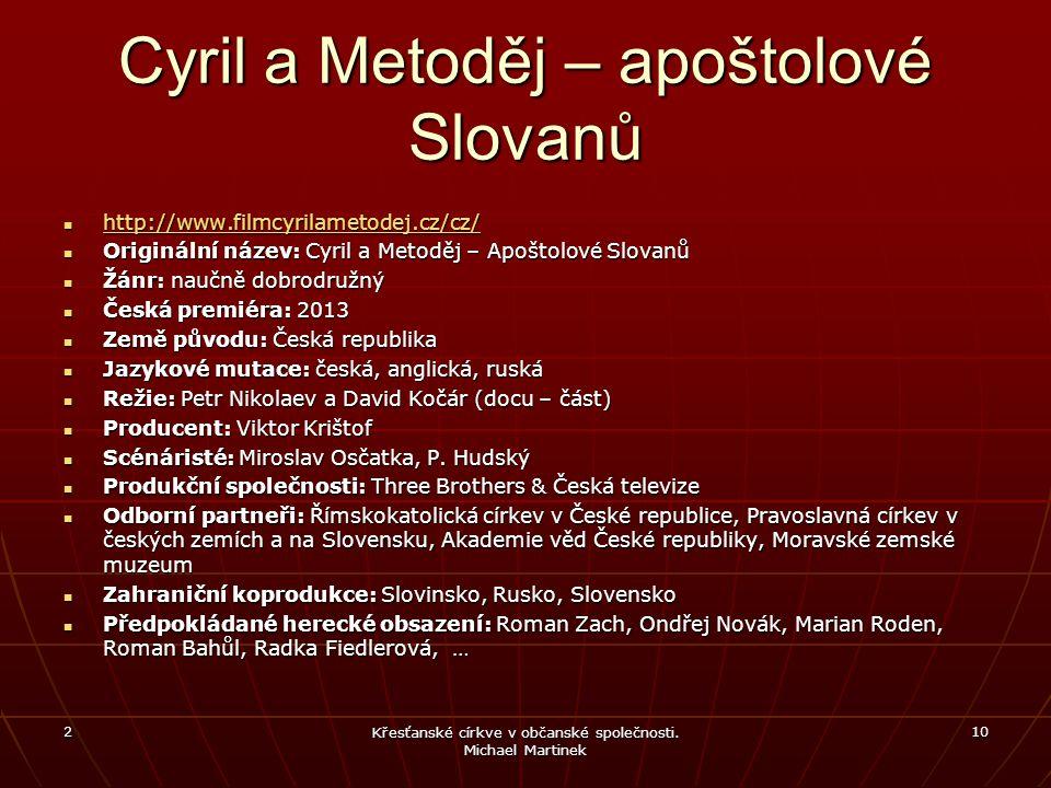 Cyril a Metoděj – apoštolové Slovanů http://www.filmcyrilametodej.cz/cz/ http://www.filmcyrilametodej.cz/cz/ http://www.filmcyrilametodej.cz/cz/ Origi