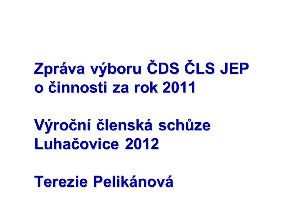 Zpráva výboru ČDS ČLS JEP o činnosti za rok 2011 Výroční členská schůze Luhačovice 2012 Terezie Pelikánová