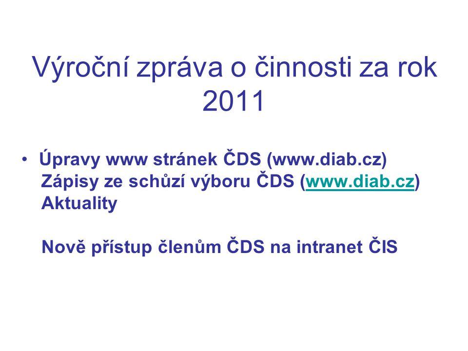 Výroční zpráva o činnosti za rok 2011 Úpravy www stránek ČDS (www.diab.cz) Zápisy ze schůzí výboru ČDS (www.diab.cz)www.diab.cz Aktuality Nově přístup