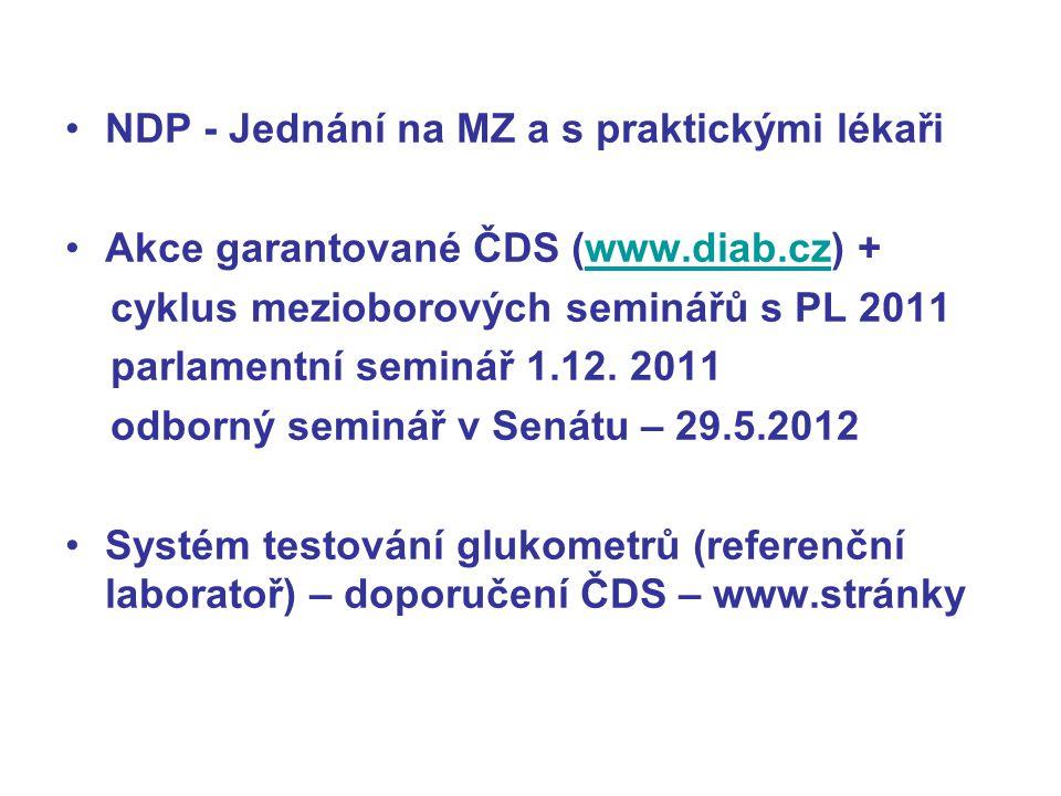 NDP - Jednání na MZ a s praktickými lékaři Akce garantované ČDS (www.diab.cz) +www.diab.cz cyklus mezioborových seminářů s PL 2011 parlamentní seminář 1.12.