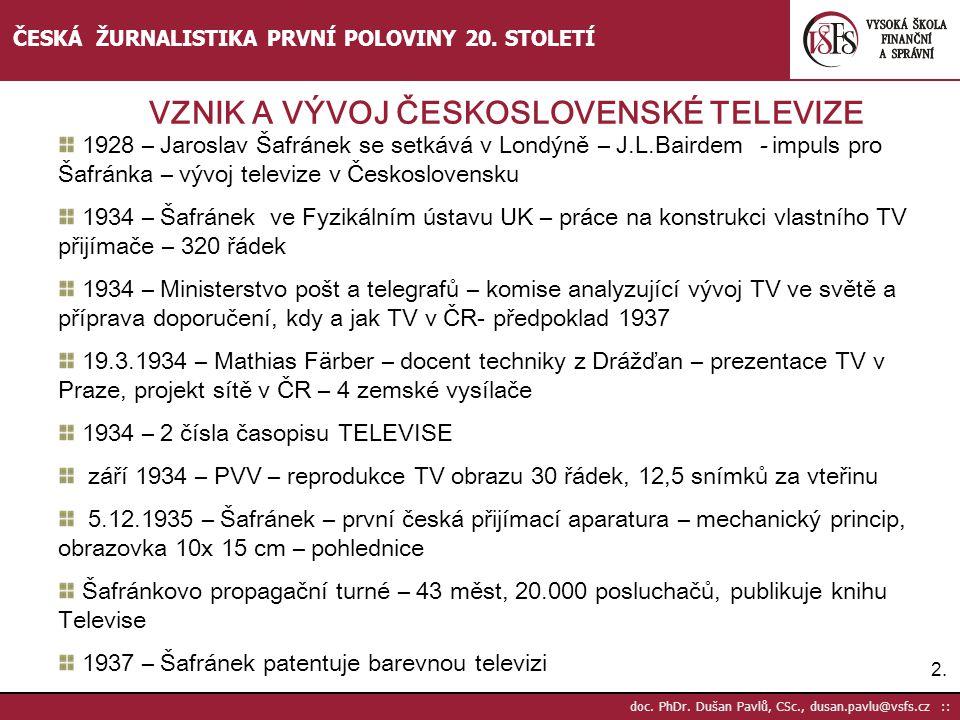 3.3.doc. PhDr. Dušan Pavlů, CSc., dusan.pavlu@vsfs.cz :: ČESKÁ ŽURNALISTIKA PRVNÍ POLOVINY 20.
