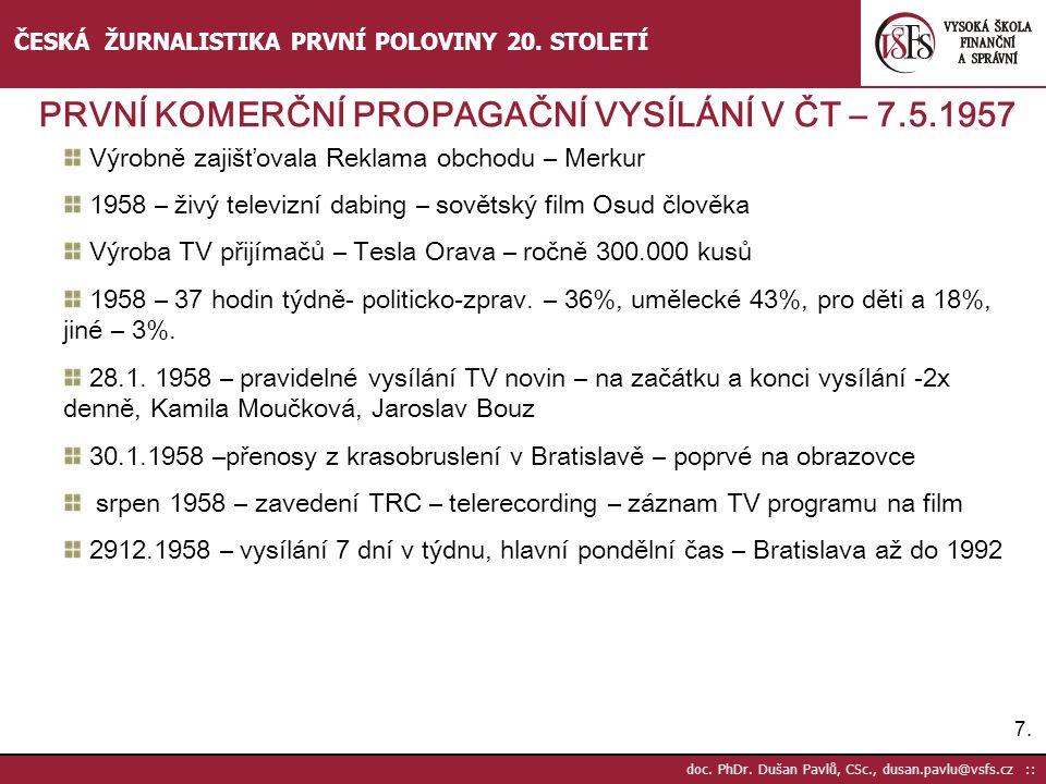 7.7. doc. PhDr. Dušan Pavlů, CSc., dusan.pavlu@vsfs.cz :: ČESKÁ ŽURNALISTIKA PRVNÍ POLOVINY 20. STOLETÍ Výrobně zajišťovala Reklama obchodu – Merkur 1