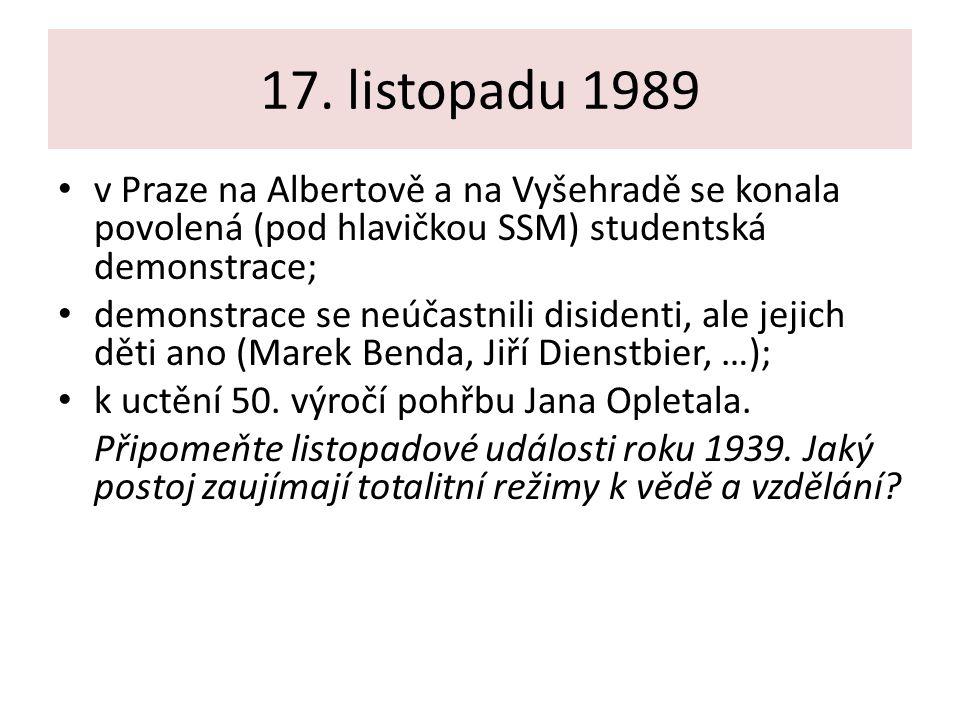 17. listopadu 1989 v Praze na Albertově a na Vyšehradě se konala povolená (pod hlavičkou SSM) studentská demonstrace; demonstrace se neúčastnili disid