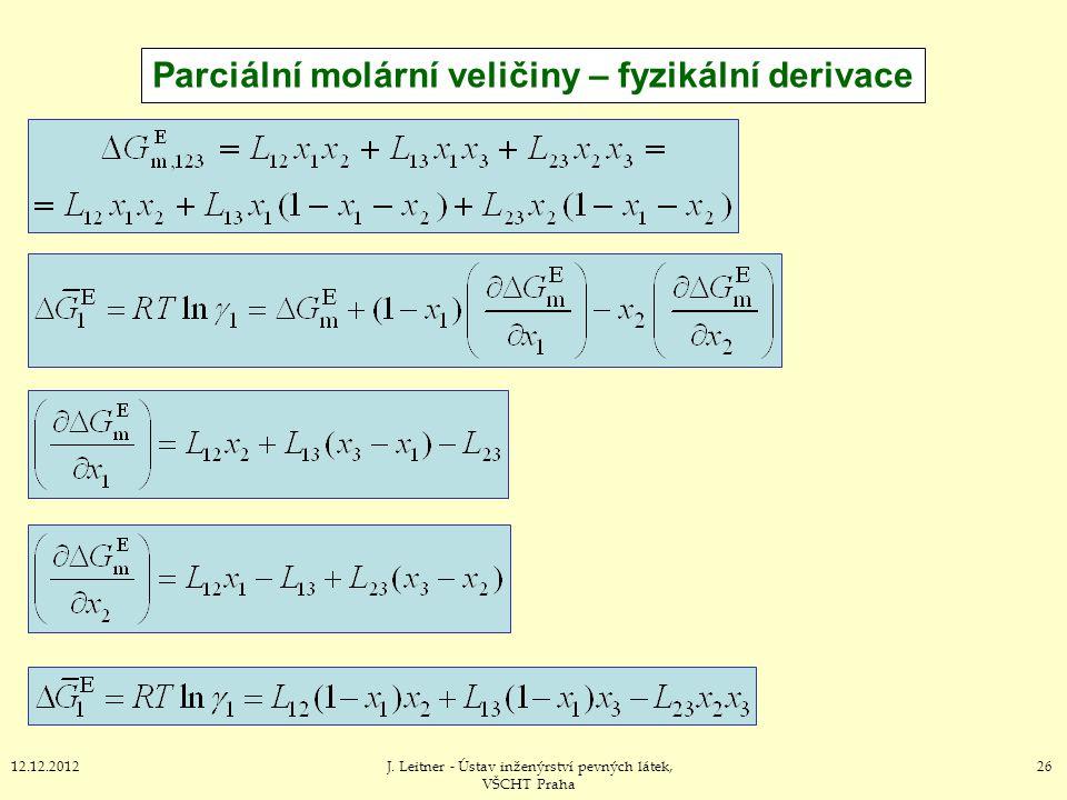 2612.12.2012J. Leitner - Ústav inženýrství pevných látek, VŠCHT Praha Parciální molární veličiny – fyzikální derivace