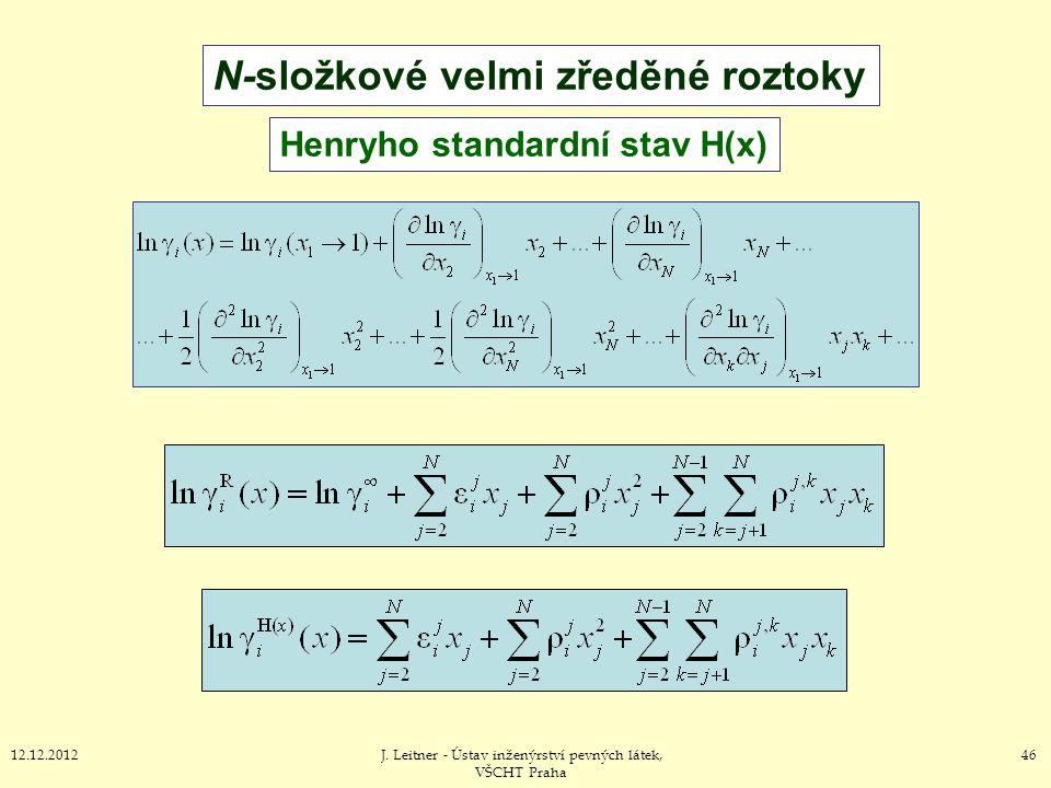 4612.12.2012J. Leitner - Ústav inženýrství pevných látek, VŠCHT Praha N-složkové velmi zředěné roztoky Henryho standardní stav H(x)