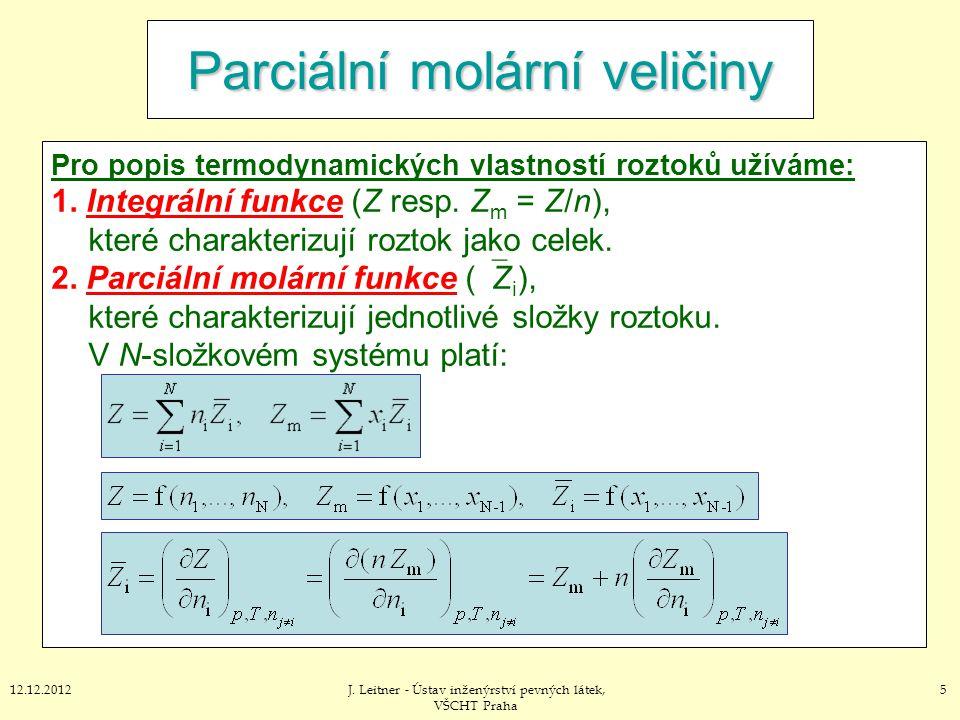512.12.2012J. Leitner - Ústav inženýrství pevných látek, VŠCHT Praha Parciální molární veličiny Pro popis termodynamických vlastností roztoků užíváme: