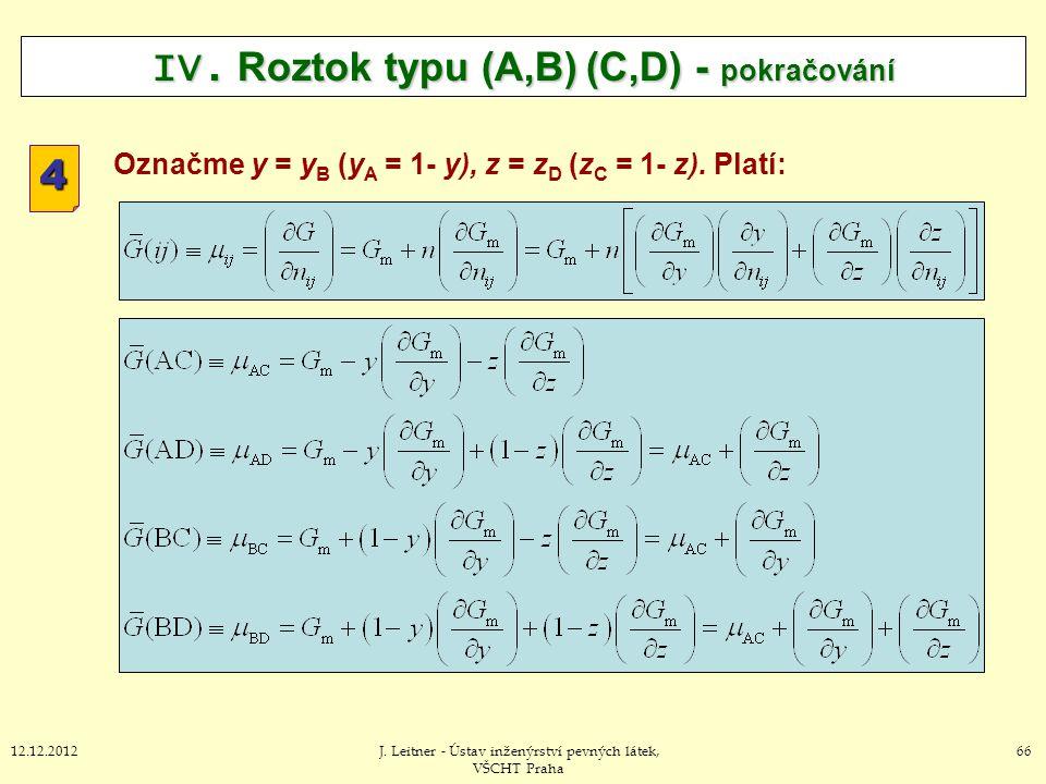 6612.12.2012J. Leitner - Ústav inženýrství pevných látek, VŠCHT Praha IV. Roztok typu (A,B) (C,D) - pokračování 4 Označme y = y B (y A = 1- y), z = z