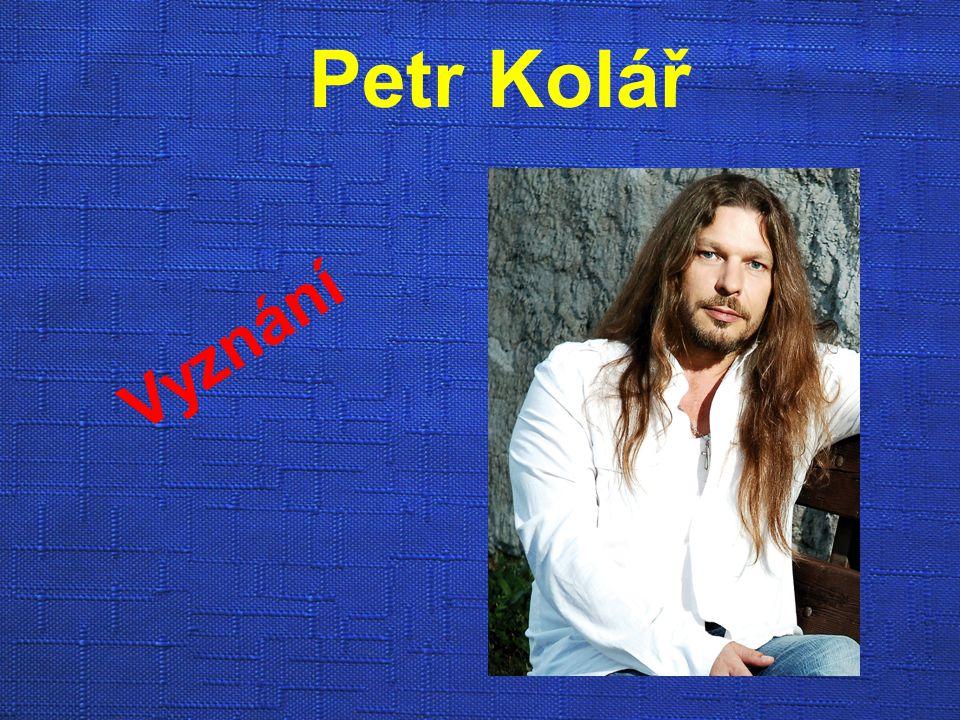 Petr Kolář Vyznání