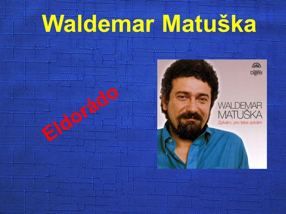 Waldemar Matuška Eldorádo