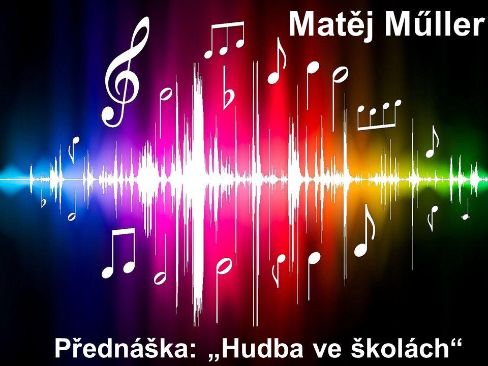 """Přednáška: """"Hudba ve školách Matěj Műller"""