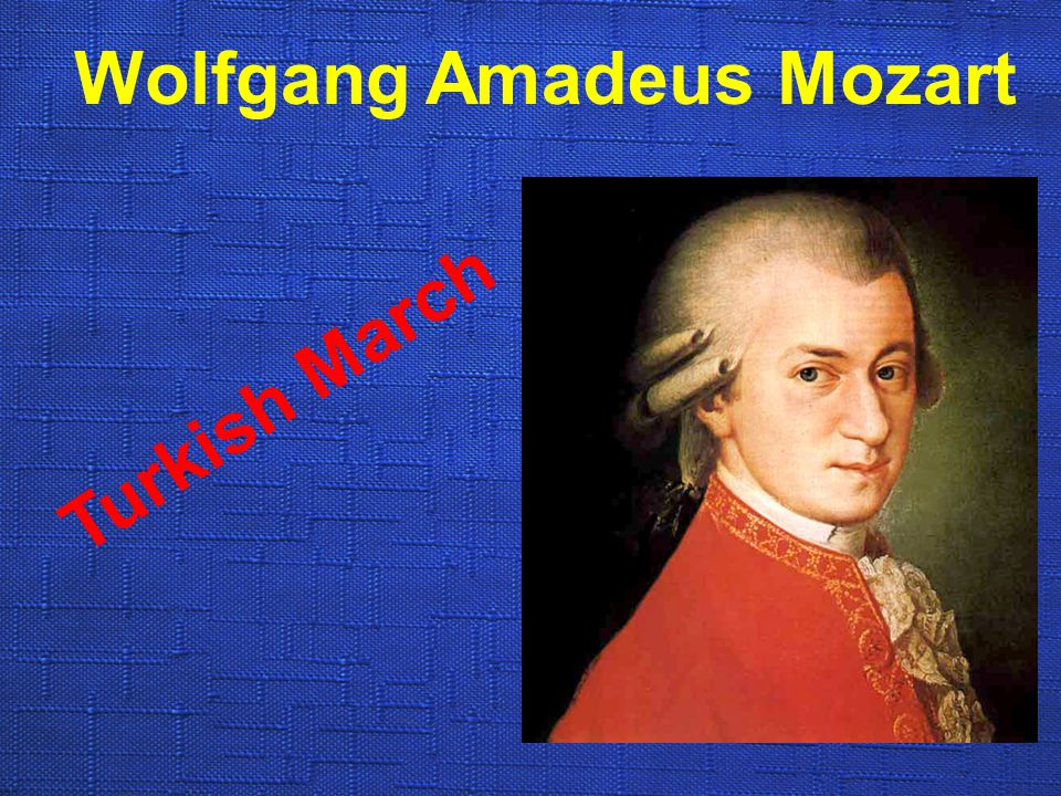 Wolfgang Amadeus Mozart Turkish March