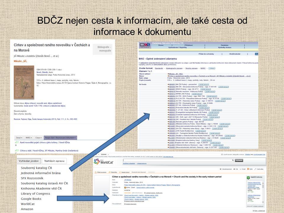 BDČZ nejen cesta k informacím, ale také cesta od informace k dokumentu