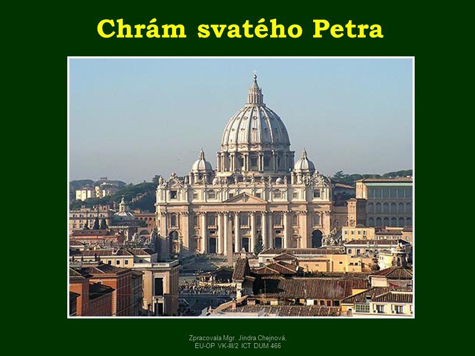 Chrám svatého Petra Zpracovala Mgr. Jindra Chejnová, EU-OP VK-III/2 ICT DUM 466