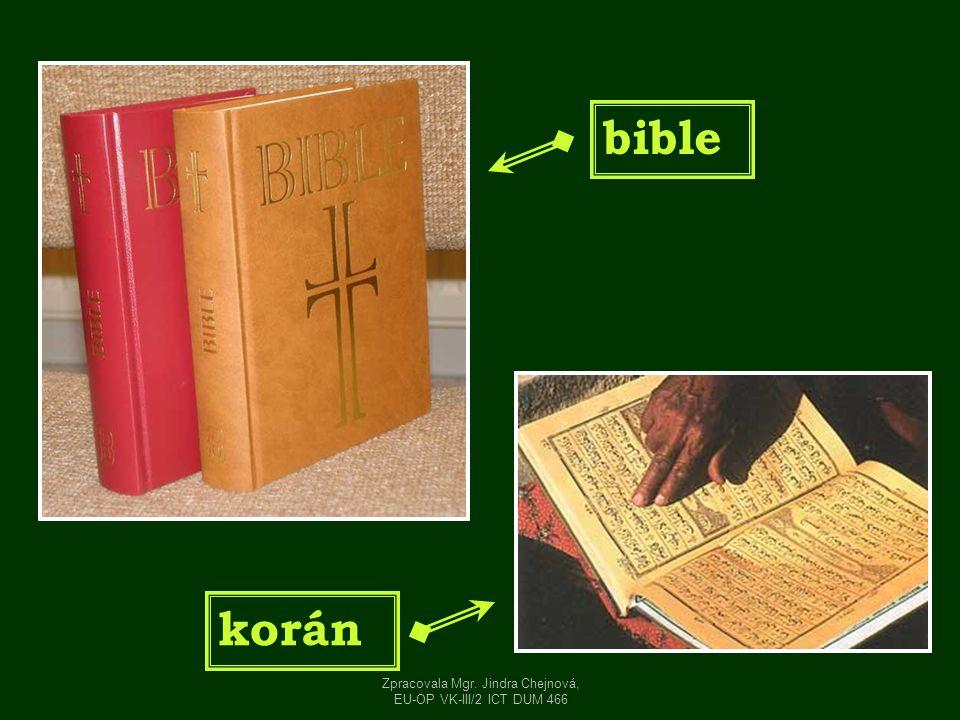 bible korán Zpracovala Mgr. Jindra Chejnová, EU-OP VK-III/2 ICT DUM 466