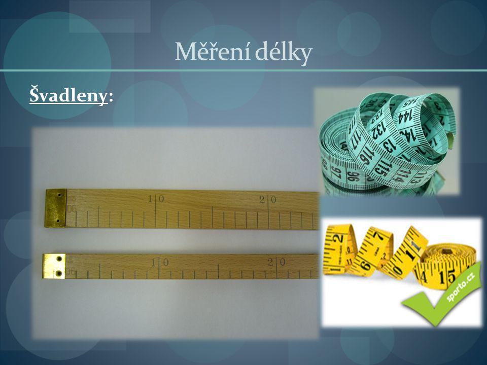 Měření délky Švadleny: