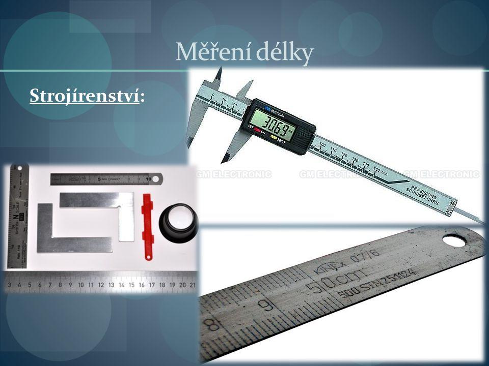 Měření délky Strojírenství: